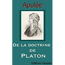 De la doctrine de Platon (French Edition)