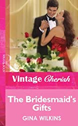 The Bridesmaid's Gifts (Mills & Boon Vintage Cherish) (Silhouette Special Edition)