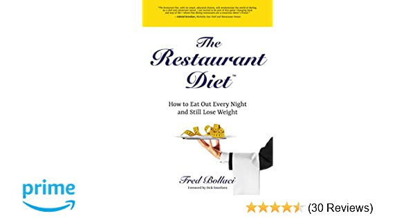 The Restaurant Diet How To Eat Out Every Night And Still Lose