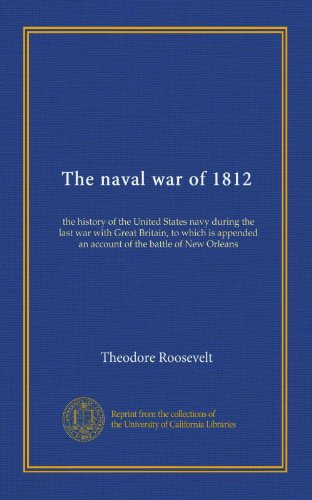 an analysis of the naval war of 1812 in the history of the united states In 1882, only two years after graduating from harvard, roosevelt made his mark as a military scholar with the naval war of 1812, a detailed analysis of naval combat between the united states and great britain from 1812-1815 roosevelt's purpose in writing was threefold.