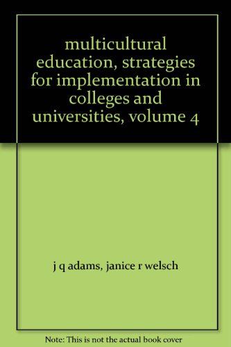 Multicultural Education: Strategies for Implementation in Colleges and Universities (Volume 4)