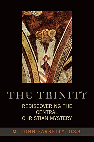 The Trinity: Rediscovering the Central Christian Mystery
