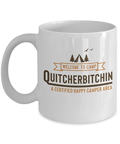 Welcome To Camp Quitcherbitchin Funny Pun Coffee & Tea Gift Mug For Summer Time Vacation At The Lake