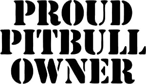 Amazon.com: Proud Pitbull Owner Dog Vinyl Decal Sticker ...