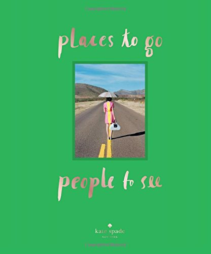 Price comparison product image kate spade new york: places to go,  people to see