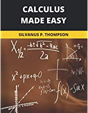 Calculus Made Easy: 2020 New Edition