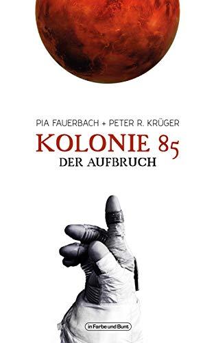Kolonie 85 – Der Aufbruch (German Edition)