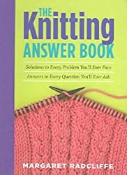 [The Knitting Answer Book] (By: Margaret Radcliffe) [published: November, 2005]
