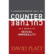 A Compassionate Call to Counter Culture in a World of Sexual Immorality (Counter Culture Booklets)