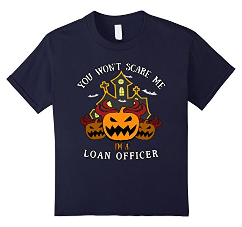 Loan Officer Costume (Kids You Won't Scare Me I'm Loan Officer Tee 12 Navy)