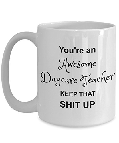 Daycare Teacher Mugs - You're Awesome - Funny Coffee Gift Cup