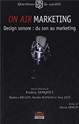 On air marketing : Design sonore, du son au marketing