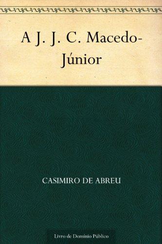 A J. J. C. Macedo-Júnior (Portuguese Edition)