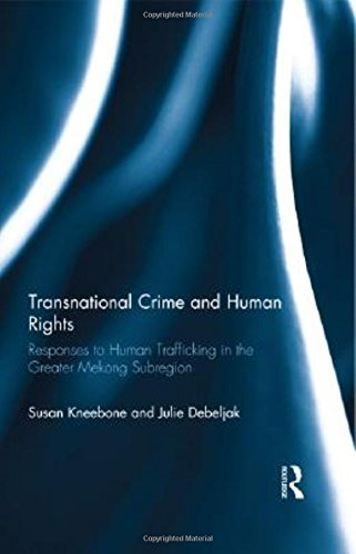 Transnational Crime and Human Rights: Responses to Human Trafficking in the Greater Mekong Subregion by Brand: Routledge