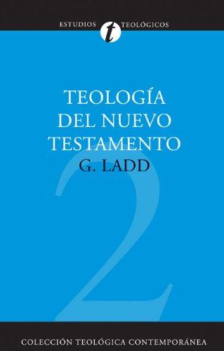 Teologia del Nuevo Testamento (Coleccion Teologica Contemporanea: Estudios Teologicos)  (Spanish Edition)