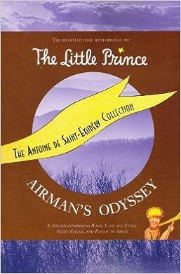 The Antoine De Saint Exupery Collection The Little Prince Airman S Odyssey Antoine De Saint Exupery 9780739478561 Amazon Com Books
