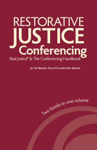 Restorative Justice Conferencing: Real Justice and the Conferencing Handbook