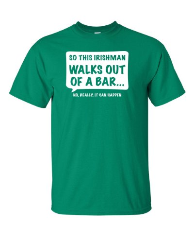 So This Irishman Walks Out of a Bar. No Really, It Can Happen T-shirt | Irish Man Walks Out of a Bar Tee (2X Large, Kelly (Irishman Bar)