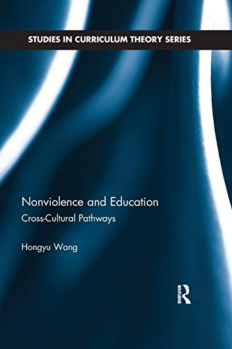 Nonviolence and Education: Cross-Cultural Pathways (Studies in Curriculum Theory Series)