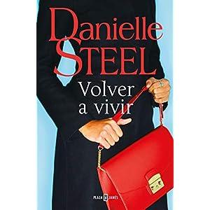 Volver a vivir de la autora americana Danielle Steel | Letras y Latte - Libros en español