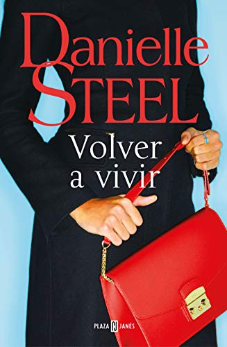 Volver a vivir de la autora americana Danielle Steel   Letras y Latte - Libros en español