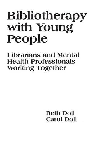 Bibliotherapy With Young People: Librarians and Mental Health Professionals Working Together