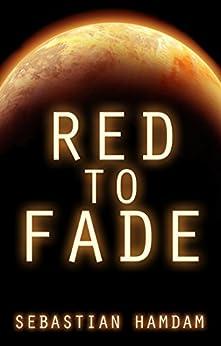 Red to Fade (English Edition) de [Hamdam, Sebastian]