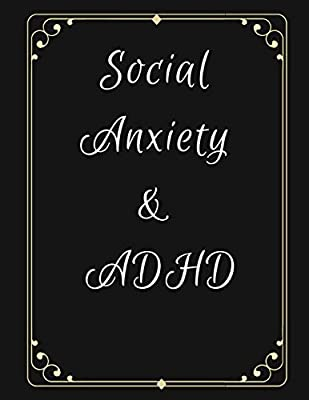 Social Anxiety and ADHD Workbook: Ideal and Perfect Gift for