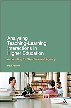 Book Analysing Teaching-Learning Interactions in Higher Education: Accounting for Structure and Agency