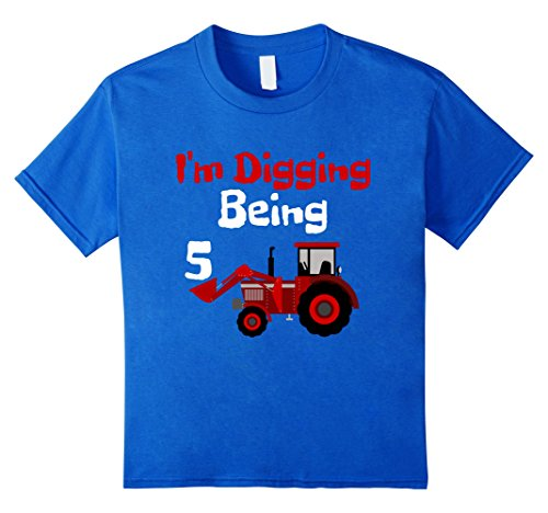 Farm Equipment T-shirt - Kids I'm Digging Being 5 Years Old Youth Birthday T-Shirt 6 Royal Blue