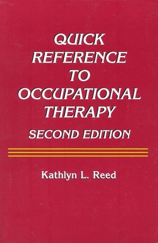 By Kathlyn L. Reed - Quick Reference to Occupational Therapy: 2nd (second) Edition