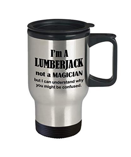 Travel Mug Appreciation Gift for Lumberjack - I Am Not A Magician - Men Women Logging Wood Tree Log Hog Coffee Tumbler Cool Trucker Truck Catty River Timber Cutter Lumberjill Funny Cute Gag by Art by Chelsydale (Image #1)