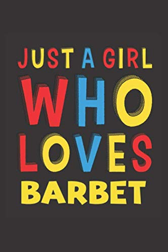Just A Girl Who Loves Barbet: A Nice Gift Idea For Barbet Lovers Girl Women Lined Journal Notebook 6x9 120 Pages 1