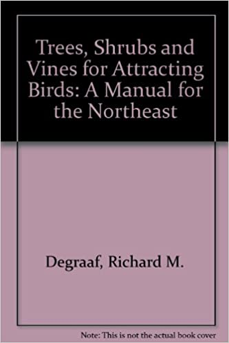 Read online Trees, Shrubs and Vines for Attracting Birds: A Manual for the Northeast PDF, azw (Kindle)