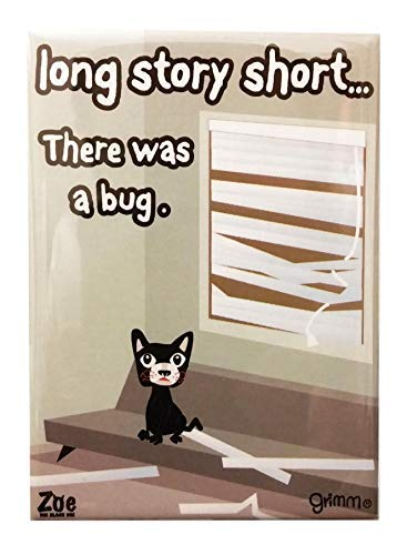 Grimm Humorous Kitchen Magnet. Strong Fridge Magnet Sayings/Humor. Long Story Short. There was a Bug.