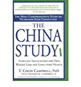 (The China Study: Startling Implications for Diet, Weight Loss and Long-term Health) By T.C. Campbell (Author) Hardcover on (Jan , 2005)