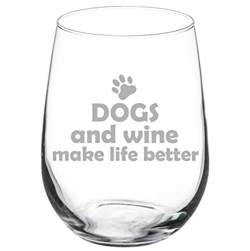 Stemless Wine Glass - Dogs and Wine Make Life Better (17 ounce)