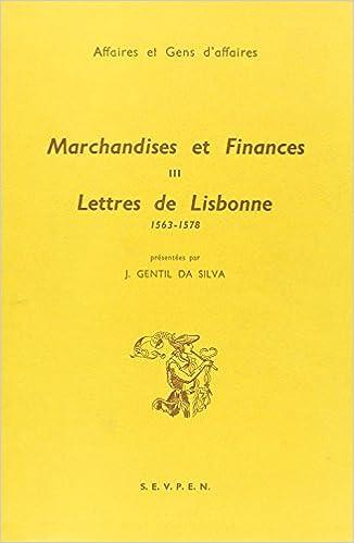 En ligne téléchargement gratuit Marchandises et finances. Lettres de Lisbonne, tome 3 epub, pdf