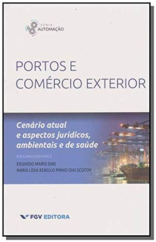 Portos e Comércio Exterior: Cenário Atual e Aspectos Jurídicos, Ambientais e de Saúde