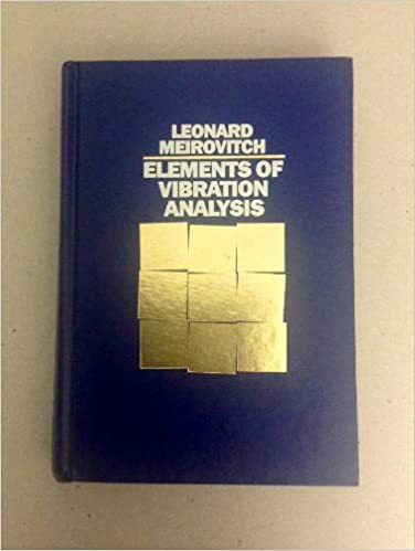 Elements of vibration analysis leonard meirovitch 9780070413429 elements of vibration analysis leonard meirovitch 9780070413429 amazon books fandeluxe Images