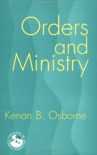 Orders And Ministry: Leadership in the World Church (Theology in Global Perspective) (Theology in Global Perspectives)