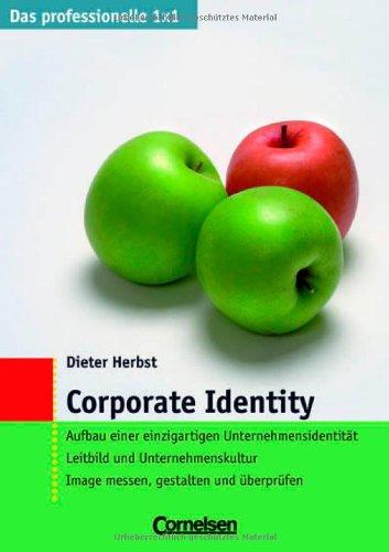 Das professionelle 1 x 1: Corporate Identity Taschenbuch – März 2006 Prof. Dr. Dieter Georg Herbst Cornelsen: Scriptor 3589235861 MAK_GD_9783589235865