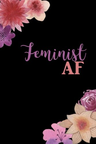 Download Feminist AF: Lined Journal for Strong, Independent, Unapologetic Women pdf epub