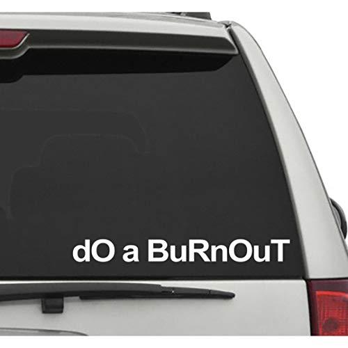 Seek Racing DO A Burnout Decal CAR Truck Window Bumper Sticker Boost Low Euro Illest JDM KDM Funny Joke They Always Ask (Burnout Football)