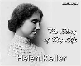 The Story of My Life-Helen Keller: Helen Keller: 9781937028251 ...