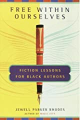 Free Within Ourselves: Fiction Lessons For Black Authors Kindle Edition
