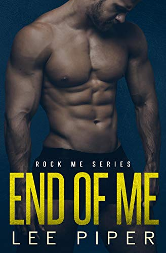 End of Me (Rock Me Series Book 3)