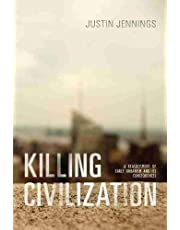 Killing Civilization: A Reassessment of Early Urbanism and Its Consequences