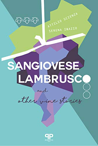 Sangiovese, Lambrusco, and Other Vine Stories by Attilio Scienza, Serena Imazio