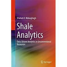 Shale Analytics: Data-Driven Analytics in Unconventional Resources